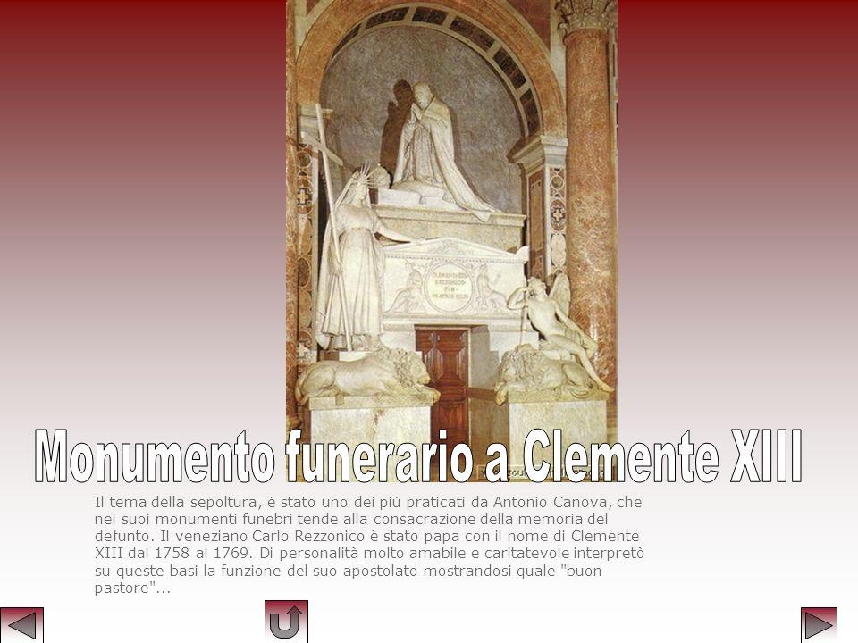 Il tema della sepoltura, è stato uno dei più praticati da Antonio Canova, che nei suoi monumenti funebri tende alla consacrazione della memoria del de