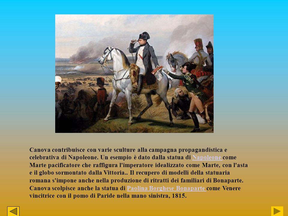 Canova contribuisce con varie sculture alla campagna propagandistica e celebrativa di Napoleone. Un esempio è dato dalla statua di Napoleone come Mart