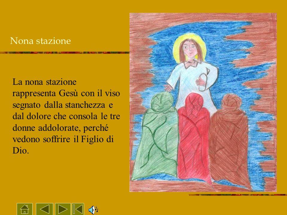 La nona stazione rappresenta Gesù con il viso segnato dalla stanchezza e dal dolore che consola le tre donne addolorate, perché vedono soffrire il Fig