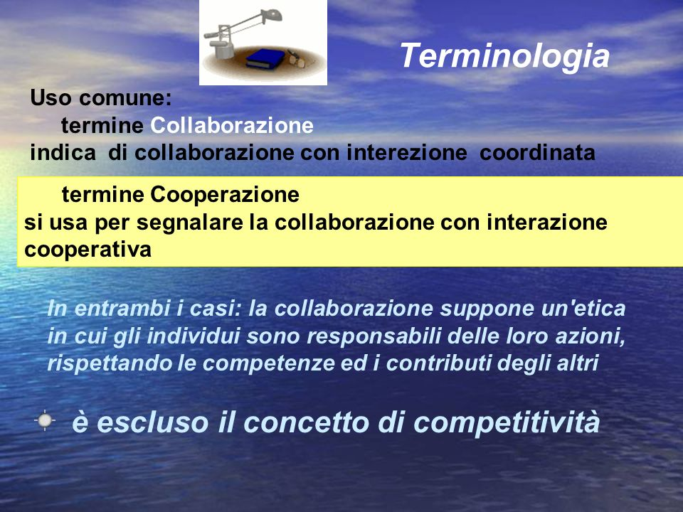 Uso comune: termine Collaborazione indica di collaborazione con interezione coordinata Terminologia termine Cooperazione si usa per segnalare la colla