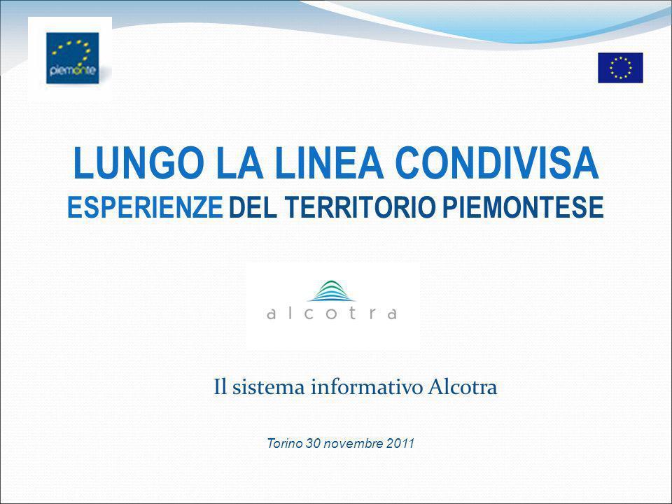 LUNGO LA LINEA CONDIVISA ESPERIENZE DEL TERRITORIO PIEMONTESE Torino 30 novembre 2011 Il sistema informativo Alcotra