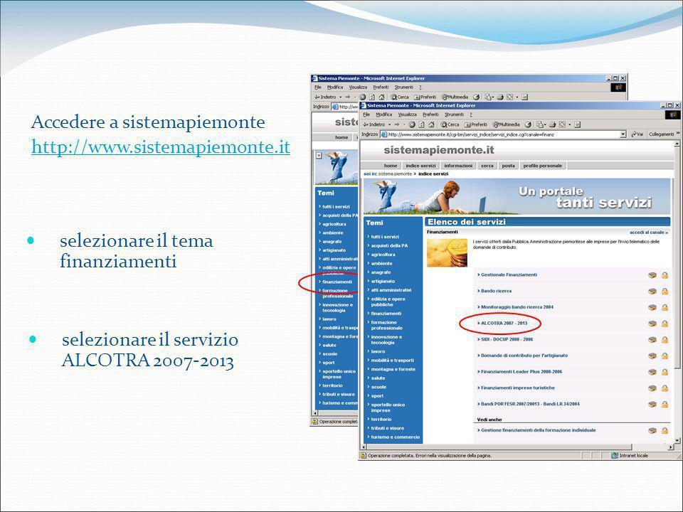 selezionare il tema finanziamenti Accedere a sistemapiemonte http://www.sistemapiemonte.it selezionare il servizio ALCOTRA 2007-2013