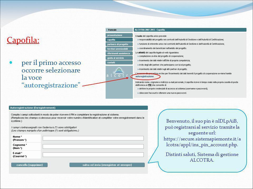 Capofila: Benvenuto, il suo pin è nlDLpAiB, può registrarsi al servizio tramite la seguente url: https://secure.sistemapiemonte.it/a lcotra/appl/ins_pin_account.php.