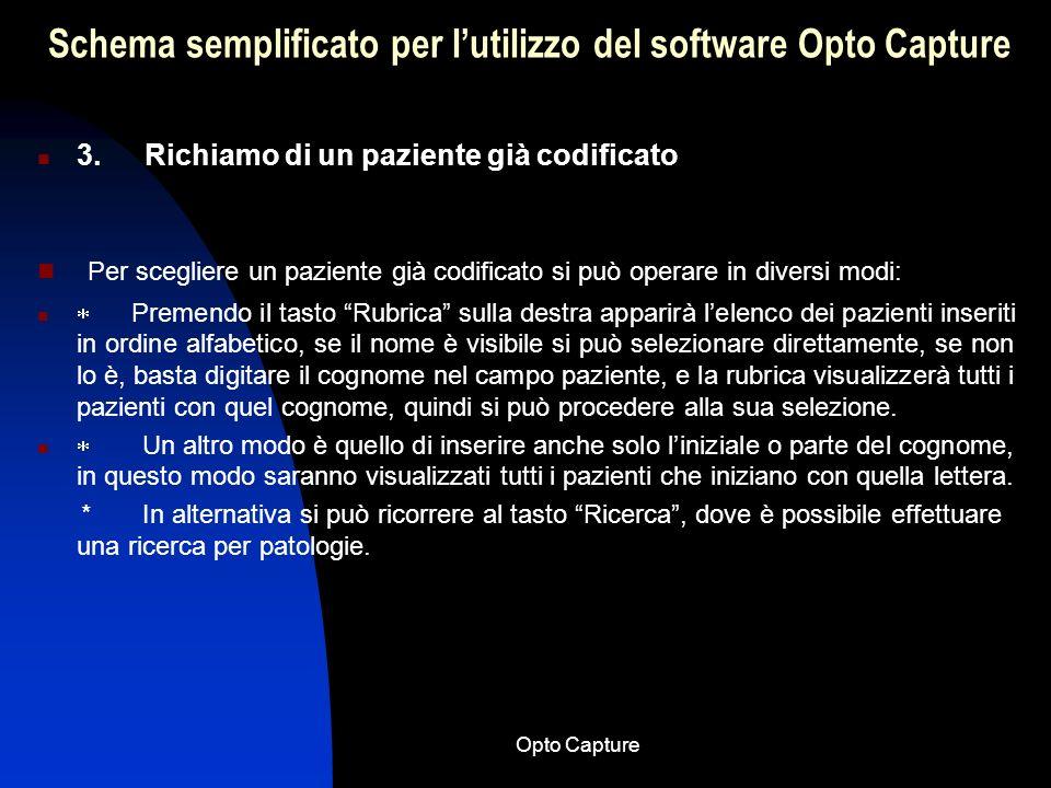Opto Capture Schema semplificato per lutilizzo del software Opto Capture In questultima parte della presentazione sono riportate le informazioni neces