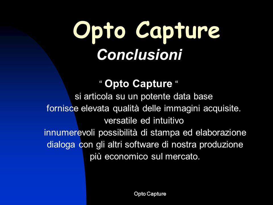 Opto Capture Schema semplificato per lutilizzo del software Opto Capture 13. Stampa Da qualsiasi ambiente di lavoro ci si trova è possibile ottenerne