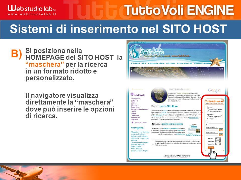 Sistemi di inserimento nel SITO HOST Si posiziona nella HOMEPAGE del SITO HOST la maschera per la ricerca in un formato ridotto e personalizzato.