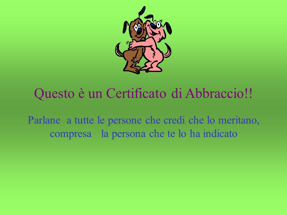 Questo è un Certificato di Abbraccio!.