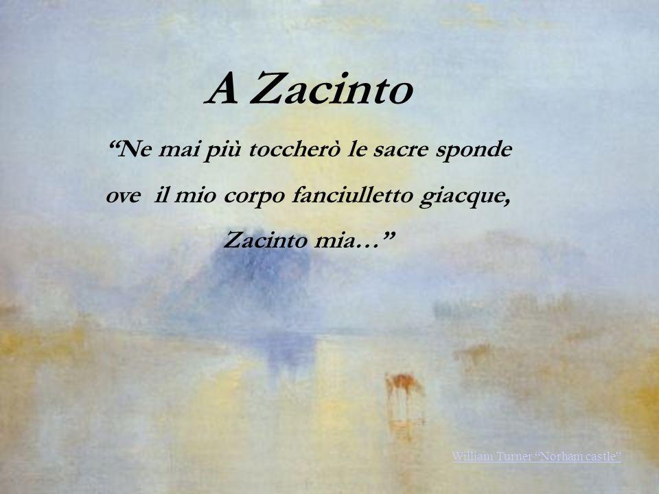 A Zacinto Ne mai più toccherò le sacre sponde ove il mio corpo fanciulletto giacque, Zacinto mia… William Turner Norham castle