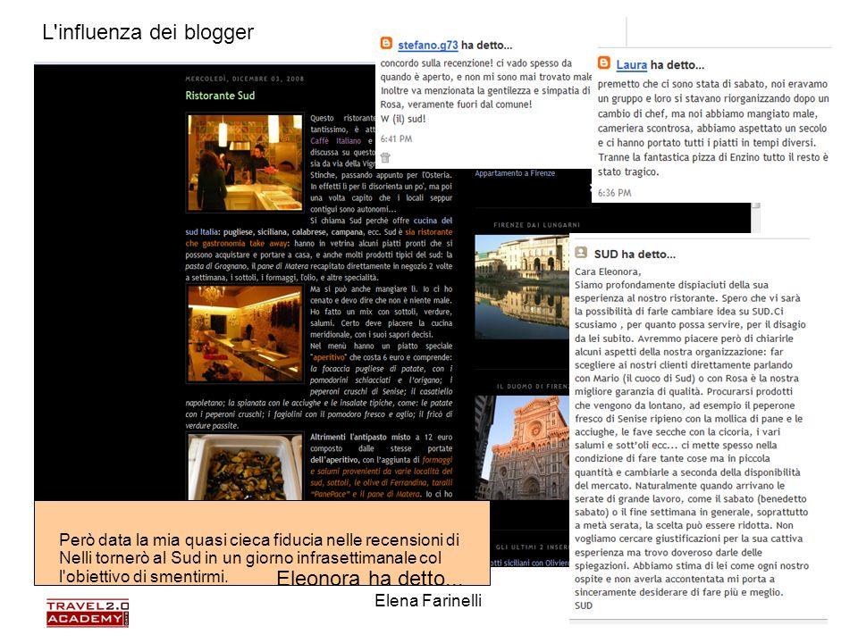 Elena Farinelli12 L'influenza dei blogger Però data la mia quasi cieca fiducia nelle recensioni di Nelli tornerò al Sud in un giorno infrasettimanale