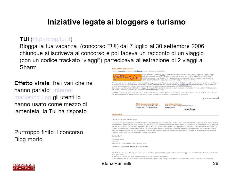 Elena Farinelli26 Iniziative legate ai bloggers e turismo TUI (http://blog.tui.it) Blogga la tua vacanza (concorso TUI) dal 7 luglio al 30 settembre 2