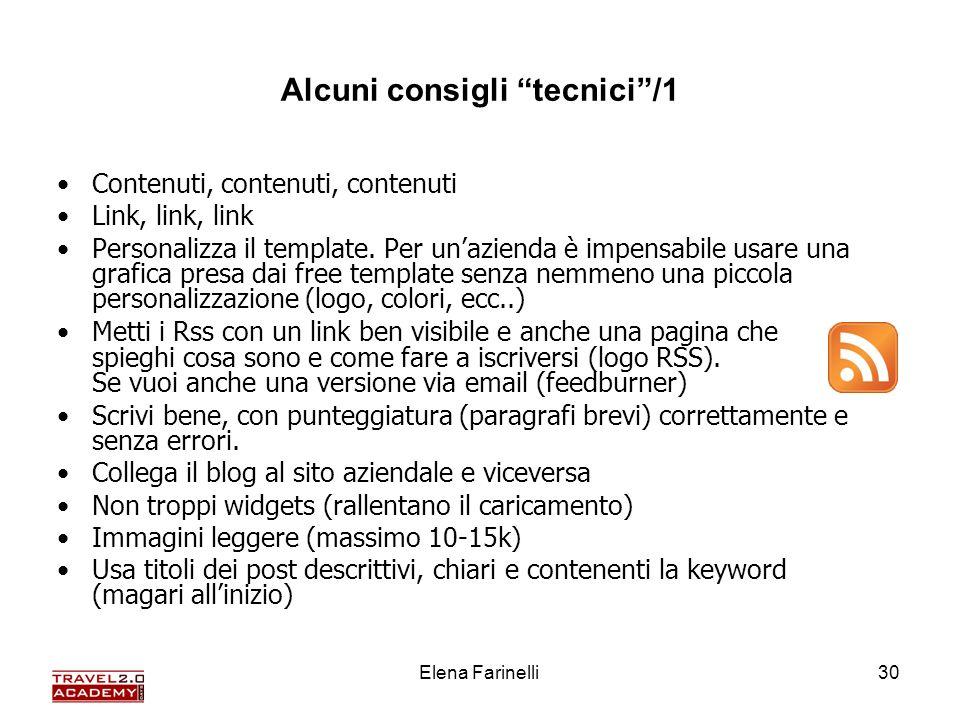 Elena Farinelli30 Alcuni consigli tecnici/1 Contenuti, contenuti, contenuti Link, link, link Personalizza il template. Per unazienda è impensabile usa