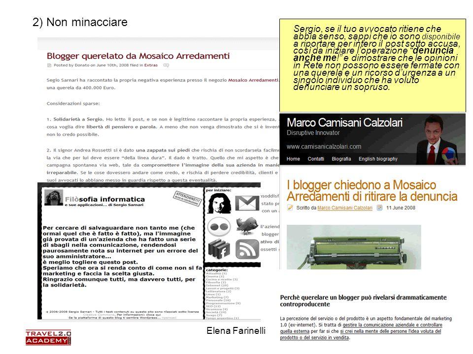 Elena Farinelli35 Sergio, se il tuo avvocato ritiene che abbia senso, sappi che io sono disponibile a riportare per intero il post sotto accusa, così