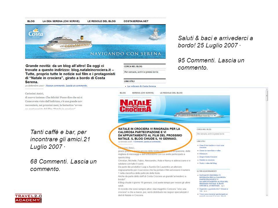 Elena Farinelli37 Saluti & baci e arrivederci a bordo! 25 Luglio 2007 · 95 Commenti. Lascia un commento. Tanti caffè e bar, per incontrare gli amici.2
