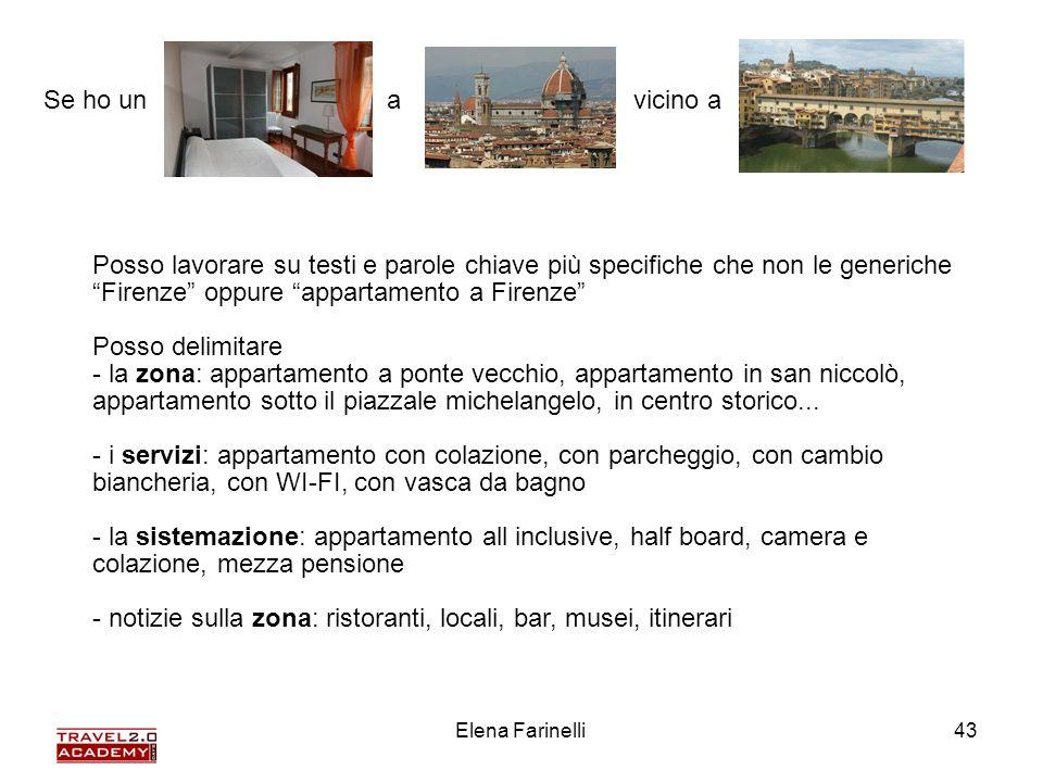 Elena Farinelli43 Se ho un a vicino a Posso lavorare su testi e parole chiave più specifiche che non le generiche Firenze oppure appartamento a Firenz