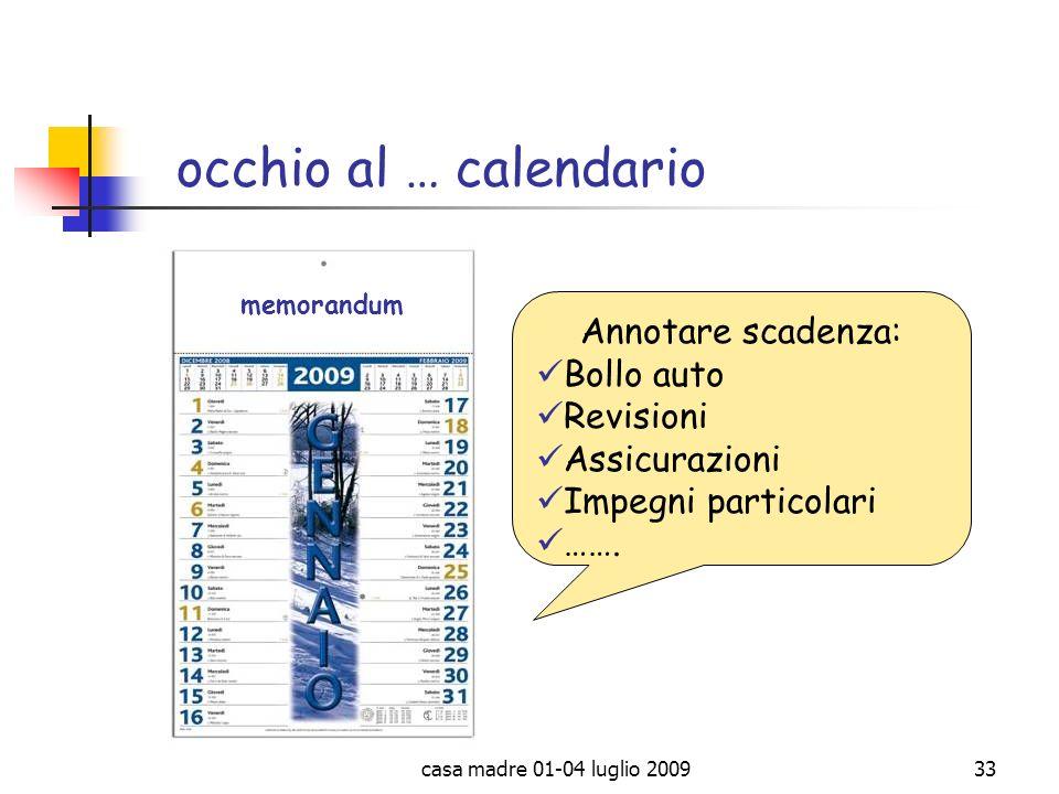 casa madre 01-04 luglio 200933 occhio al … calendario memorandum Annotare scadenza: Bollo auto Revisioni Assicurazioni Impegni particolari …….
