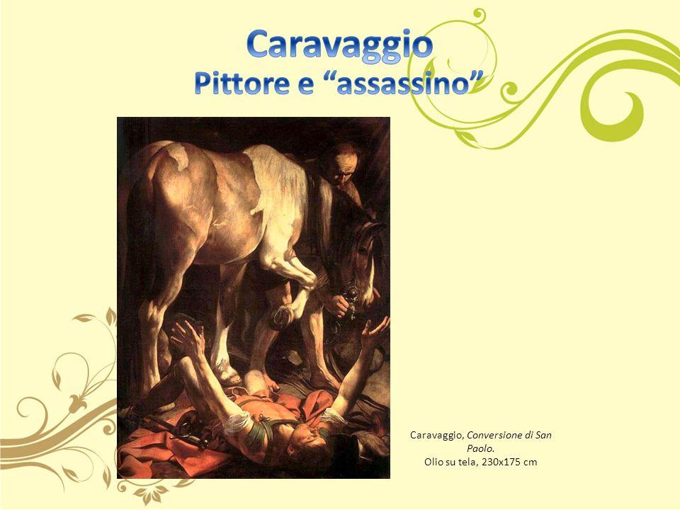 Caravaggio, Conversione di San Paolo. Olio su tela, 230x175 cm