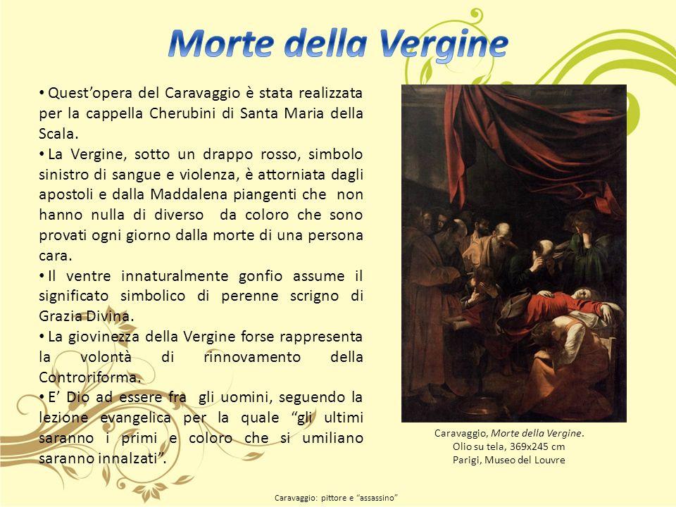 Questopera del Caravaggio è stata realizzata per la cappella Cherubini di Santa Maria della Scala.