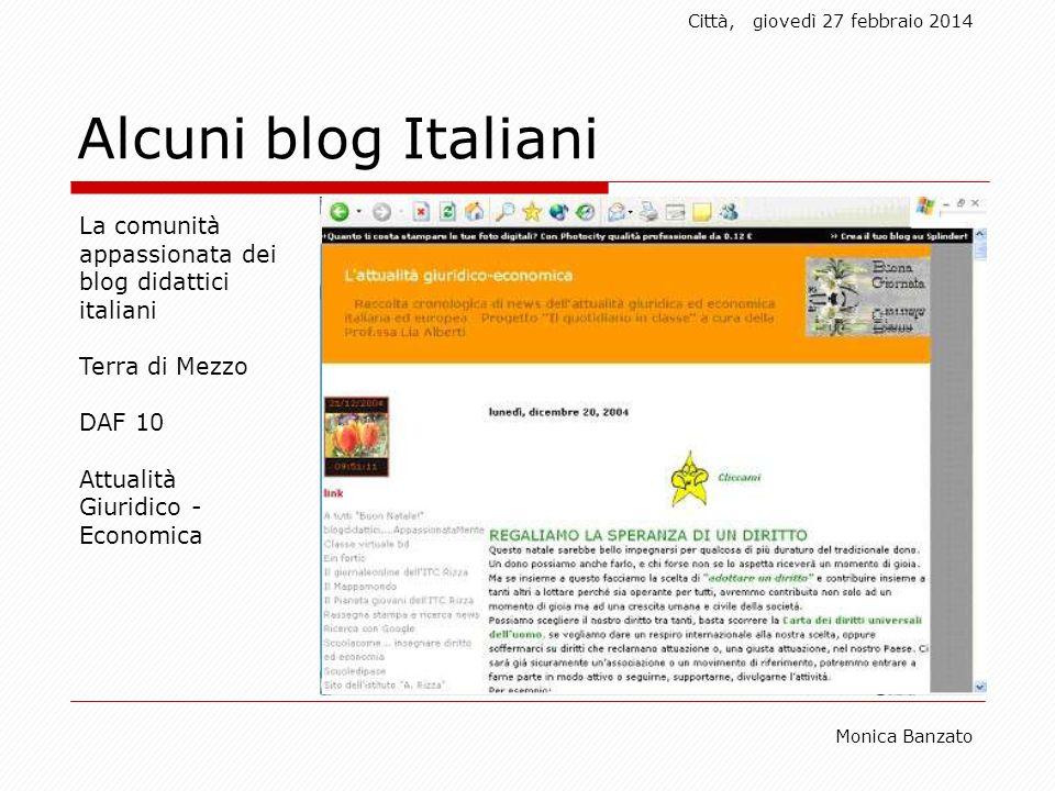 Città,giovedì 27 febbraio 2014 Monica Banzato Alcuni blog Italiani La comunità appassionata dei blog didattici italiani Terra di Mezzo DAF 10 Attualità Giuridico - Economica