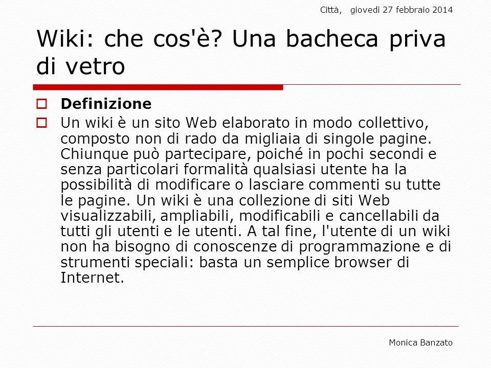Città,giovedì 27 febbraio 2014 Monica Banzato Wiki: che cos è.