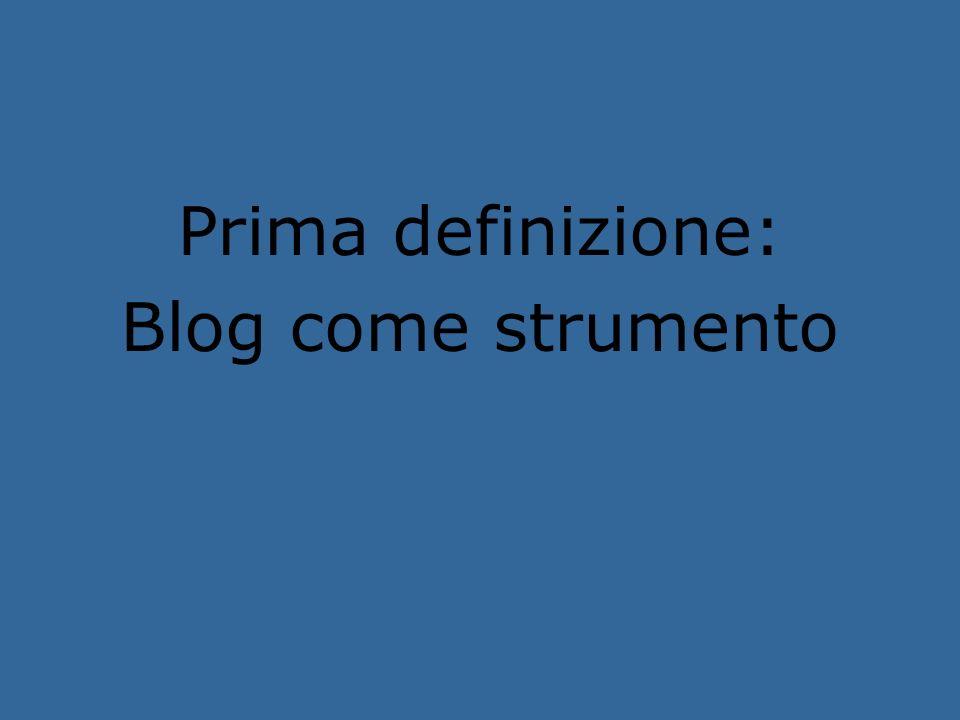 Prima definizione: Blog come strumento