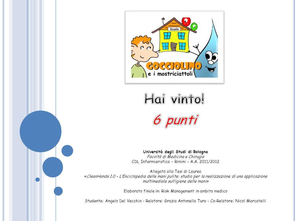 Università degli Studi di Bologna Facoltà di Medicina e Chirugia CDL Infermieristica – Rimini – A.A. 2011/2012 Allegato alla Tesi di Laurea «CleanHand
