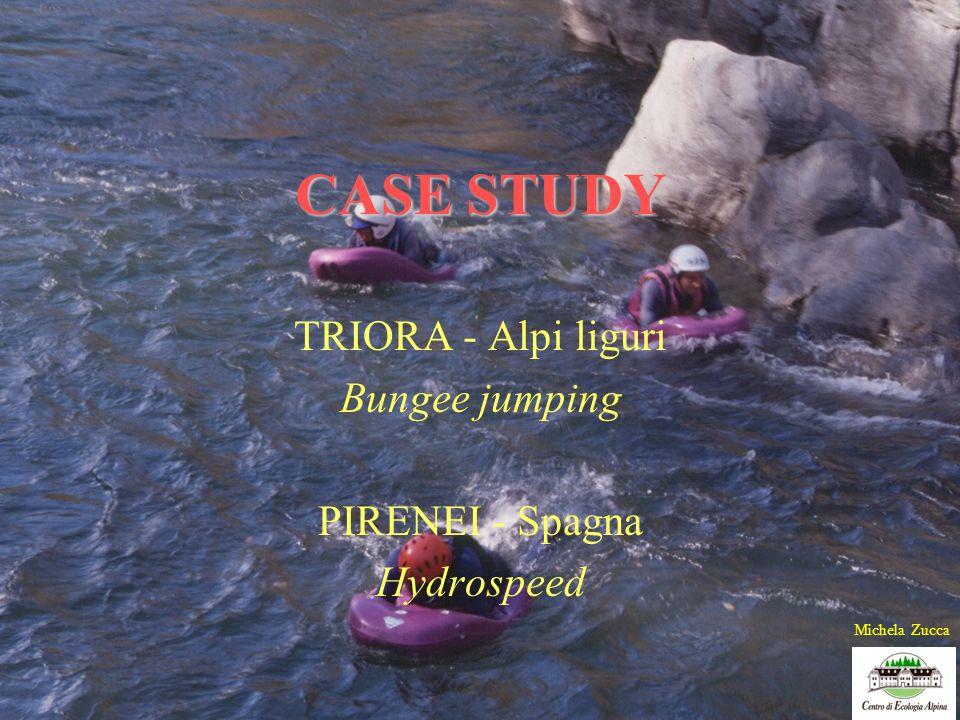 CASE STUDY TRIORA - Alpi liguri Bungee jumping PIRENEI - Spagna Hydrospeed Michela Zucca
