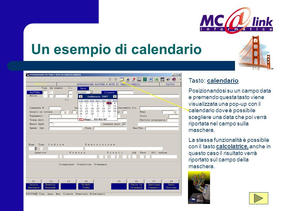 Un esempio di calendario Tasto: calendario Posizionandosi su un campo data e premendo questa tasto viene visualizzata una pop-up con il calendario dove è possibile scegliere una data che poi verrà riportata nel campo sulla maschera.