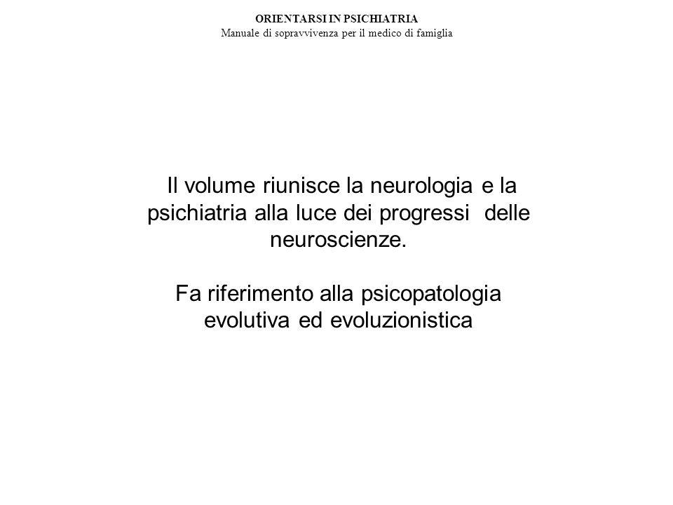 Il volume riunisce la neurologia e la psichiatria alla luce dei progressi delle neuroscienze.