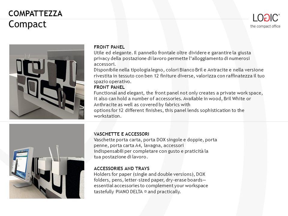 COMPATTEZZA Compact PORTA CPU Pratico e funzionale, consente lalloggiamento del PC Tower verticale; il cablaggio è garantito tramite le aperture laterali.