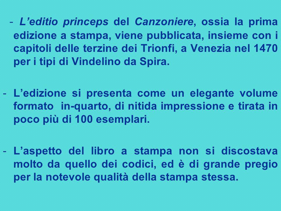 - Leditio princeps del Canzoniere, ossia la prima edizione a stampa, viene pubblicata, insieme con i capitoli delle terzine dei Trionfi, a Venezia nel