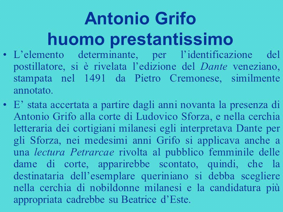 Antonio Grifo huomo prestantissimo Lelemento determinante, per lidentificazione del postillatore, si è rivelata ledizione del Dante veneziano, stampat