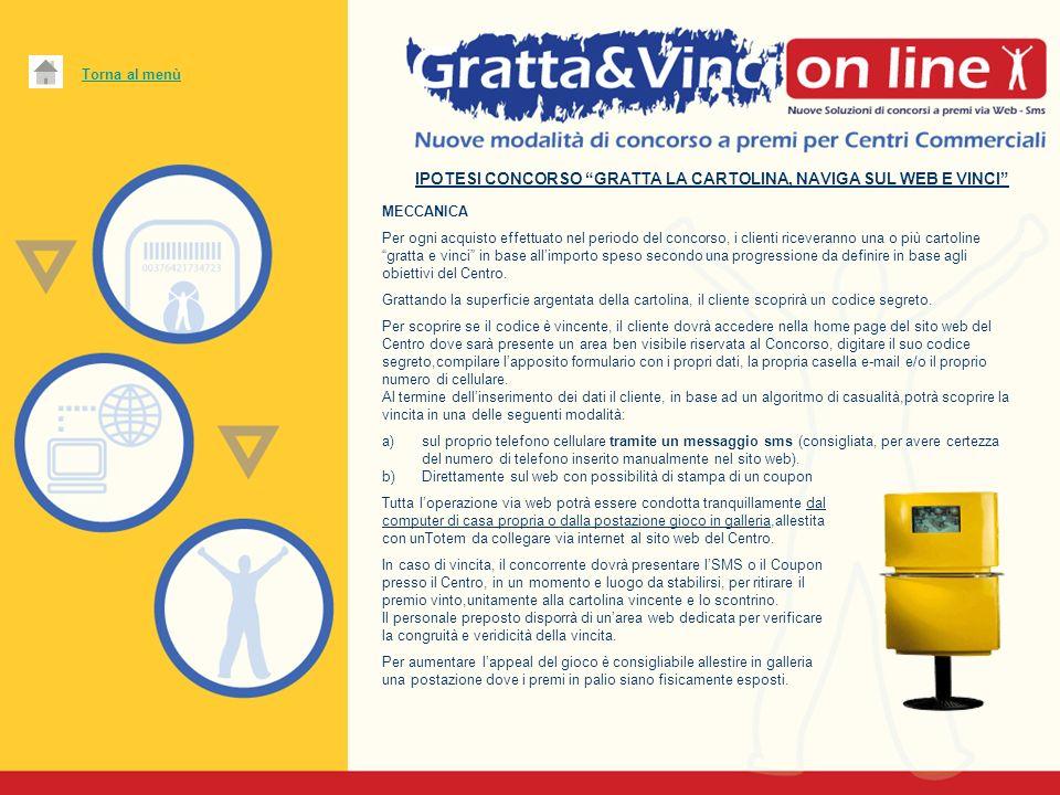 IPOTESI CONCORSO GRATTA LA CARTOLINA, NAVIGA SUL WEB E VINCI MECCANICA Per ogni acquisto effettuato nel periodo del concorso, i clienti riceveranno un