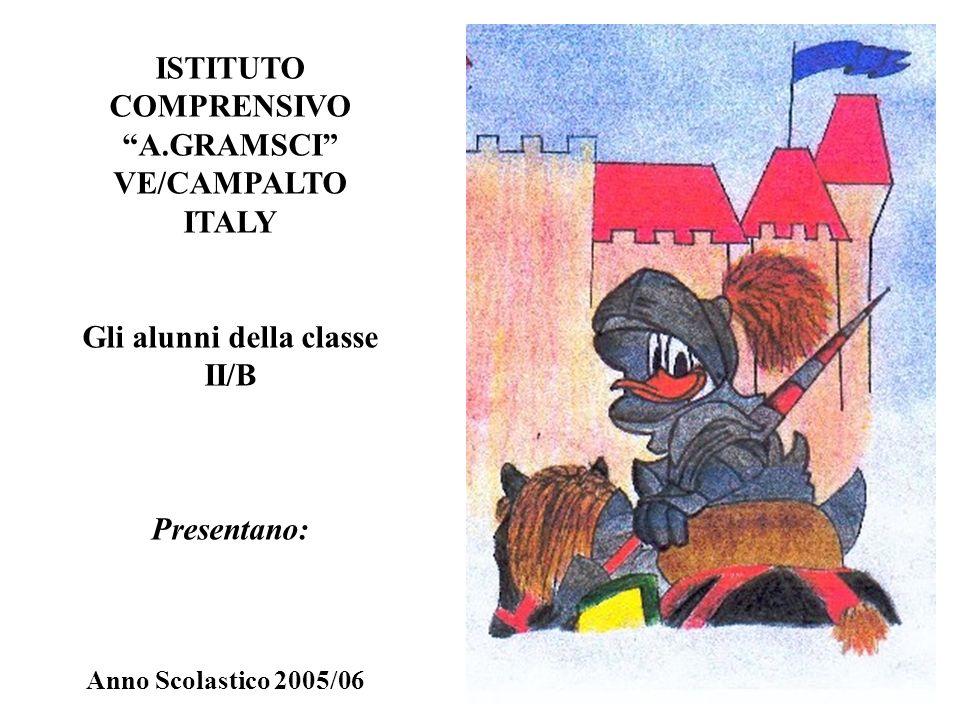 ISTITUTO COMPRENSIVO A.GRAMSCI VE/CAMPALTO ITALY Gli alunni della classe II/B Presentano: Anno Scolastico 2005/06