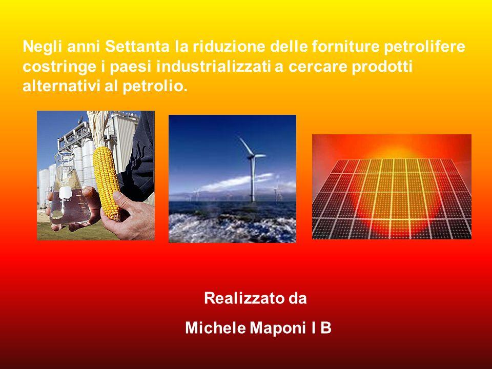 Realizzato da Michele Maponi I B Negli anni Settanta la riduzione delle forniture petrolifere costringe i paesi industrializzati a cercare prodotti al