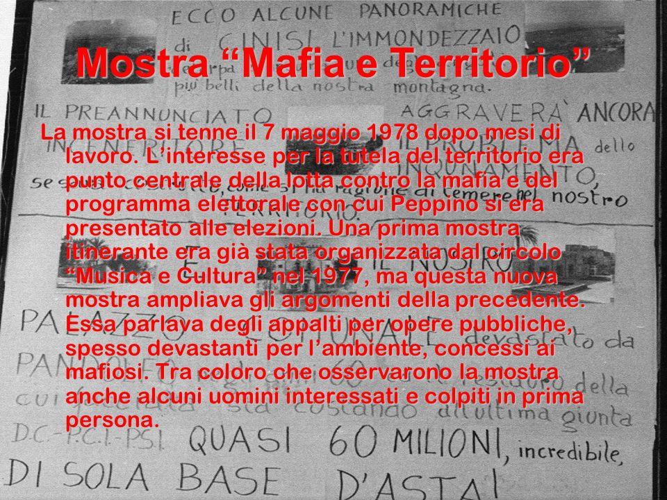 Mostra Mafia e Territorio La mostra si tenne il 7 maggio 1978 dopo mesi di lavoro.