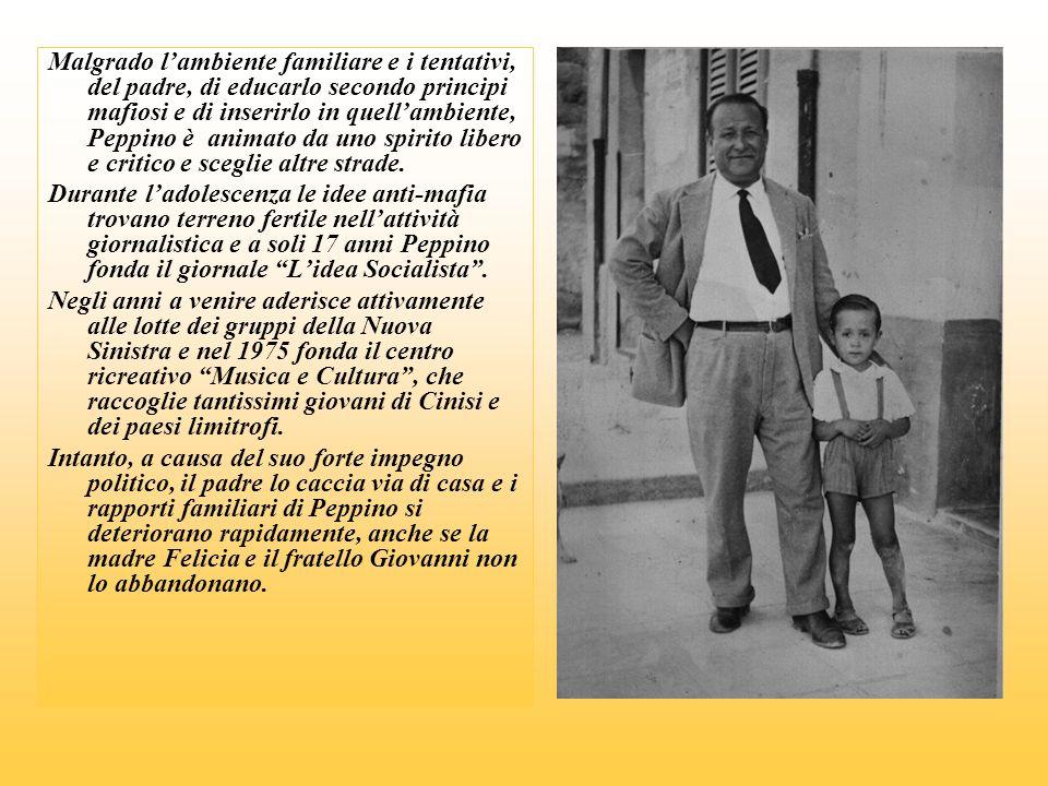 I CENTO PASSI Tra la casa di Peppino impastato e quella di Gaetano Badalamenti ci sono cento passi.