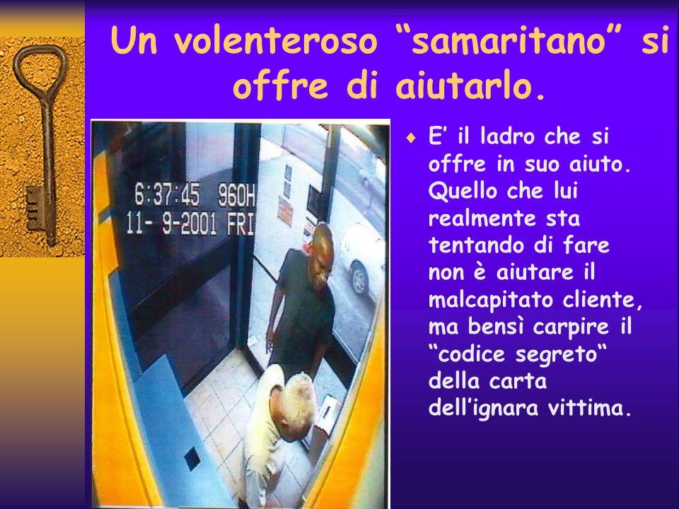 Un volenteroso samaritano si offre di aiutarlo. E il ladro che si offre in suo aiuto. Quello che lui realmente sta tentando di fare non è aiutare il m