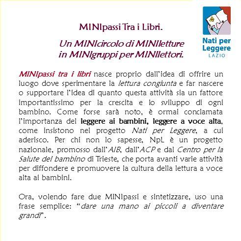 MINIpassi Tra i Libri. Un MINIcircolo di MINIletture in MINIgruppi per MINIlettori.