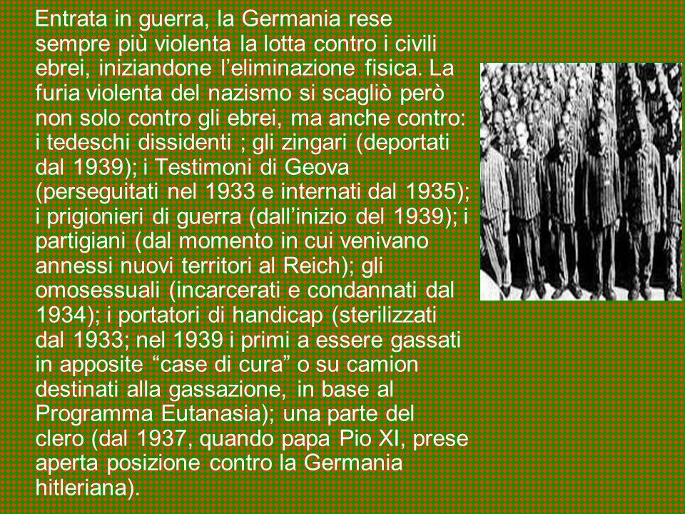 Entrata in guerra, la Germania rese sempre più violenta la lotta contro i civili ebrei, iniziandone leliminazione fisica. La furia violenta del nazism