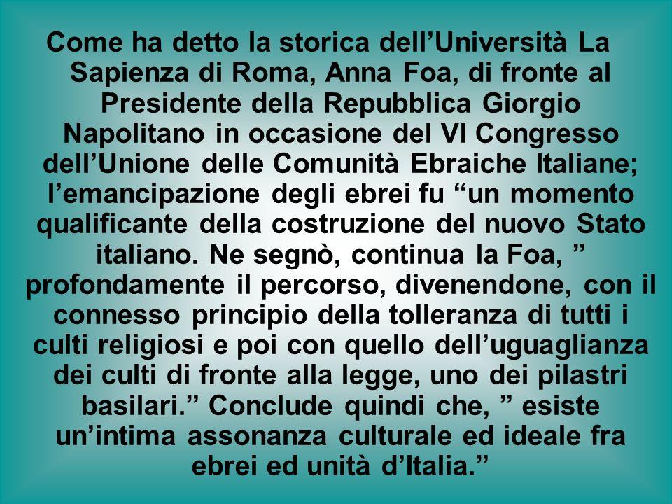Come ha detto la storica dellUniversità La Sapienza di Roma, Anna Foa, di fronte al Presidente della Repubblica Giorgio Napolitano in occasione del VI