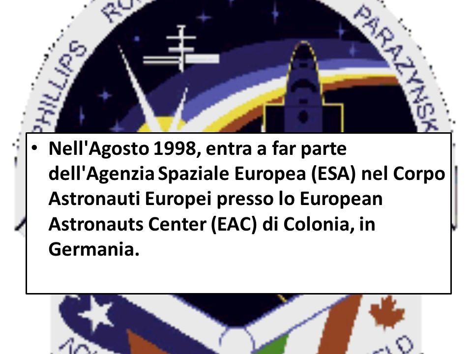 Nell'Agosto 1998, entra a far parte dell'Agenzia Spaziale Europea (ESA) nel Corpo Astronauti Europei presso lo European Astronauts Center (EAC) di Col