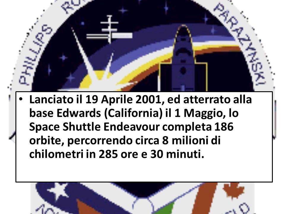 Lanciato il 19 Aprile 2001, ed atterrato alla base Edwards (California) il 1 Maggio, lo Space Shuttle Endeavour completa 186 orbite, percorrendo circa