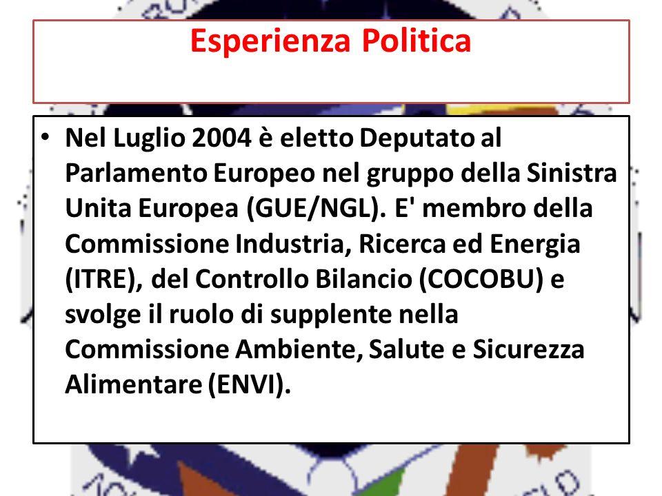 Esperienza Politica Nel Luglio 2004 è eletto Deputato al Parlamento Europeo nel gruppo della Sinistra Unita Europea (GUE/NGL). E' membro della Commiss