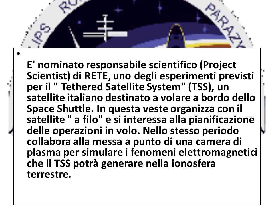 E' nominato responsabile scientifico (Project Scientist) di RETE, uno degli esperimenti previsti per il