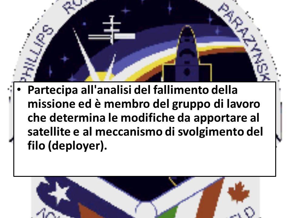 Partecipa all'analisi del fallimento della missione ed è membro del gruppo di lavoro che determina le modifiche da apportare al satellite e al meccani