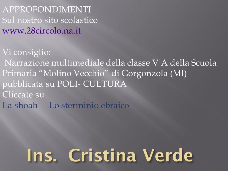 APPROFONDIMENTI Sul nostro sito scolastico www.28circolo.na.it Vi consiglio: Narrazione multimediale della classe V A della Scuola Primaria Molino Vec
