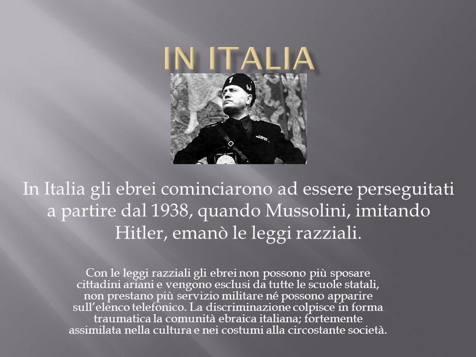 In Italia gli ebrei cominciarono ad essere perseguitati a partire dal 1938, quando Mussolini, imitando Hitler, emanò le leggi razziali. Con le leggi r