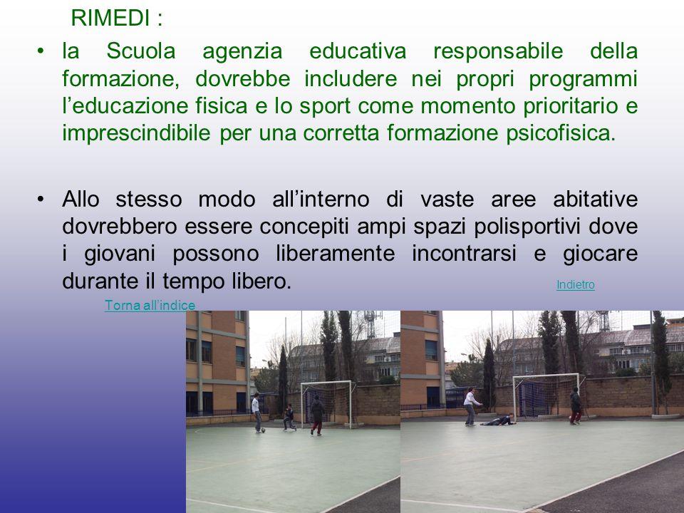 RIMEDI : la Scuola agenzia educativa responsabile della formazione, dovrebbe includere nei propri programmi leducazione fisica e lo sport come momento