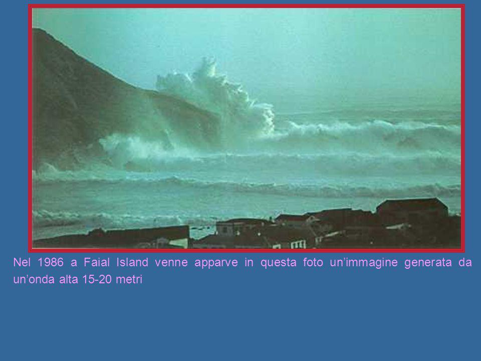Nel 1986 a Faial Island venne apparve in questa foto unimmagine generata da unonda alta 15-20 metri