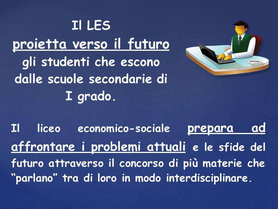 Il LES proietta verso il futuro gli studenti che escono dalle scuole secondarie di I grado.